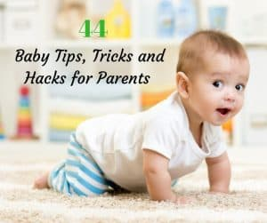 Baby Tips, Tricks and Hacks for all Parents